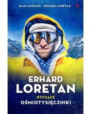 Erhard Loretan Ryczące ośmiotysięczniki