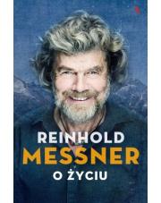 KSIĄŻKA Reinhold Messner. O życiu